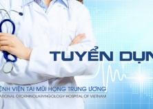Thông báo tuyển dụng viên chức Bệnh viện Tai Mũi Họng TW đợt 1 năm 2020
